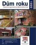 Dům roku 1999 - Tělocvična Gymnázia, Velehradská třída čp 218